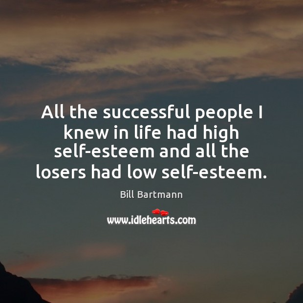 Image, All the successful people I knew in life had high self-esteem and