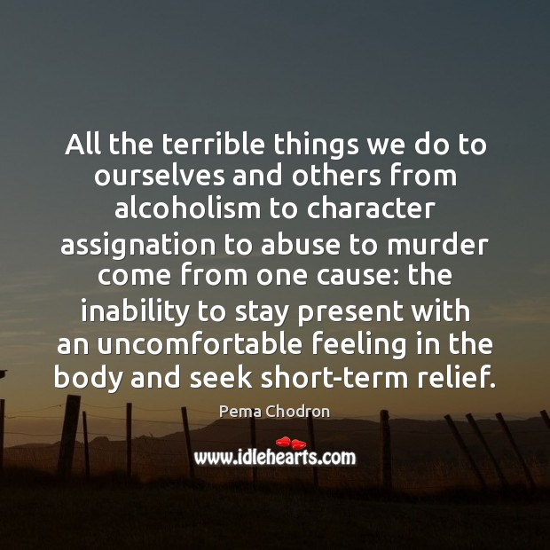Image, All the terrible things we do to ourselves and others from alcoholism