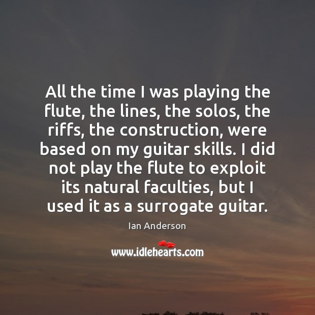 All the time I was playing the flute, the lines, the solos, Image
