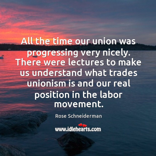 Image, All the time our union was progressing very nicely. There were lectures