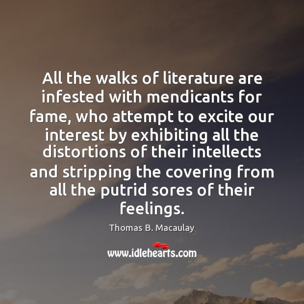 All the walks of literature are infested with mendicants for fame, who Image