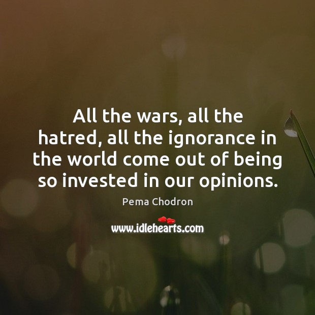 Image, All the wars, all the hatred, all the ignorance in the world