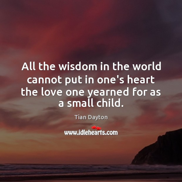 Image, All the wisdom in the world cannot put in one's heart the
