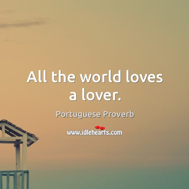 Image, All the world loves a lover.