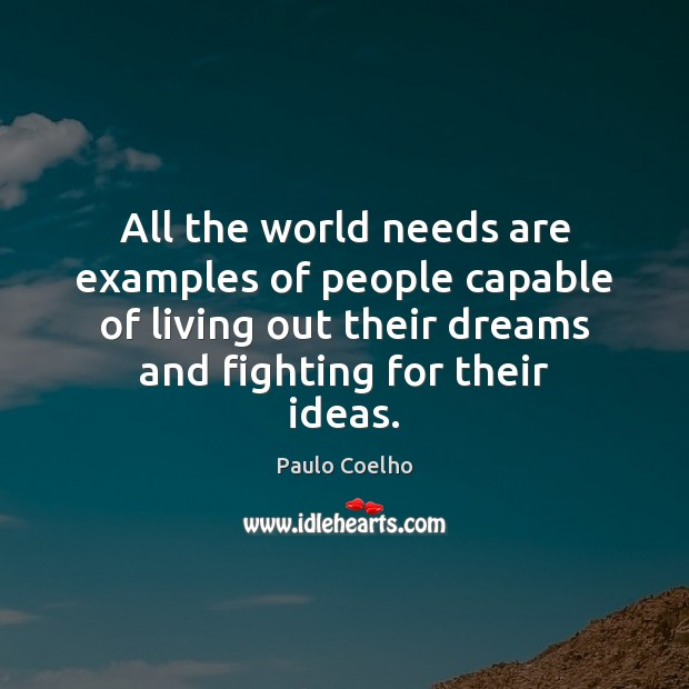 All the world needs are examples of people capable of living out Image