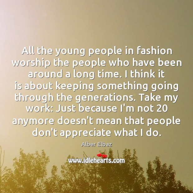 Image, All the young people in fashion worship the people who have been