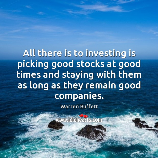 All there is to investing is picking good stocks at good times Image