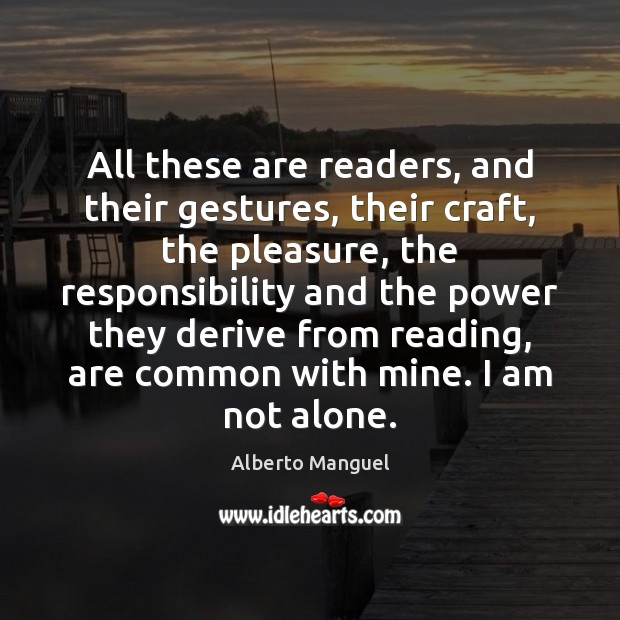 All these are readers, and their gestures, their craft, the pleasure, the Image