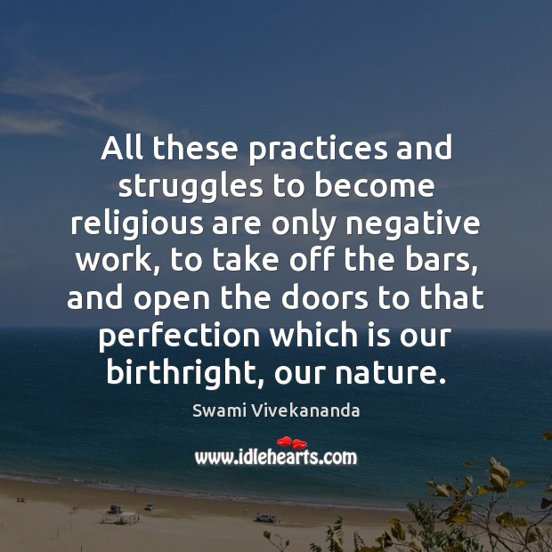 All these practices and struggles to become religious are only negative work, Image
