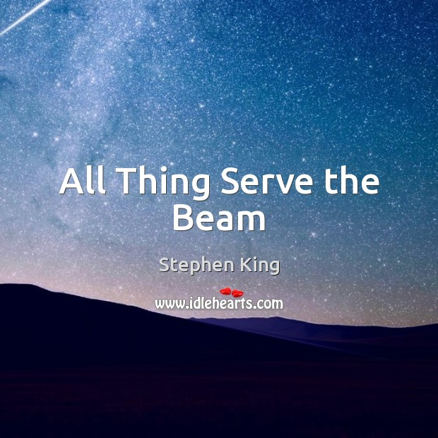 Image, All Thing Serve the Beam