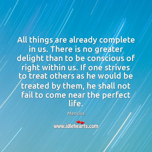 All things are already complete in us. There is no greater delight Mencius Picture Quote
