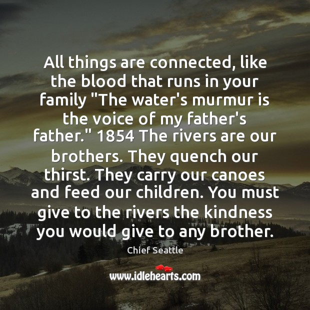 Image, All things are connected, like the blood that runs in your family ""