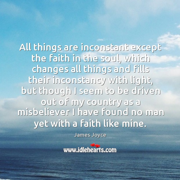 All things are inconstant except the faith in the soul Image