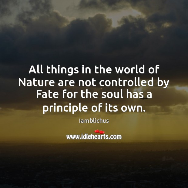 All things in the world of Nature are not controlled by Fate Image