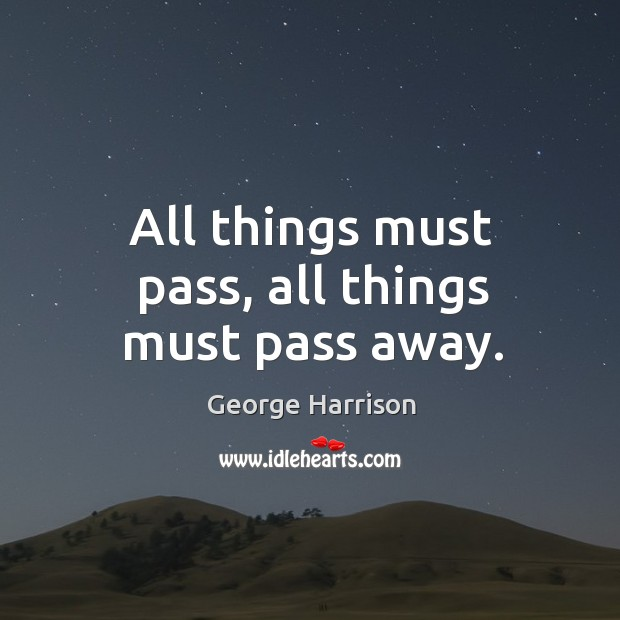 Image, All things must pass, all things must pass away.