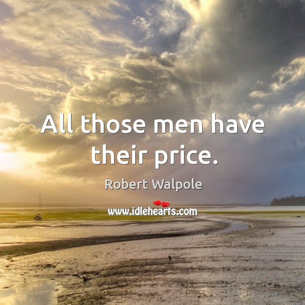 All those men have their price. Image