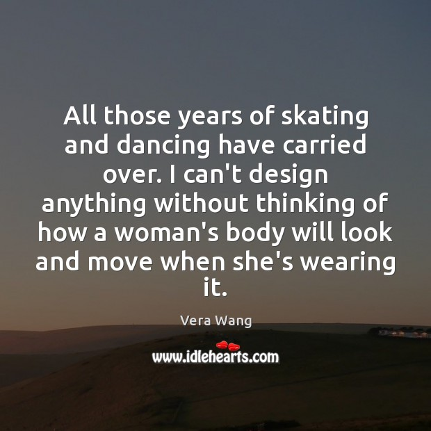 All those years of skating and dancing have carried over. I can't Image