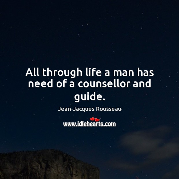 All through life a man has need of a counsellor and guide. Image