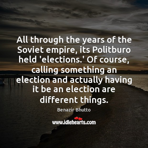 Image, All through the years of the Soviet empire, its Politburo held 'elections.