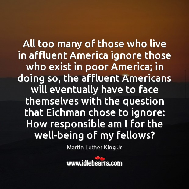 All too many of those who live in affluent America ignore those Image