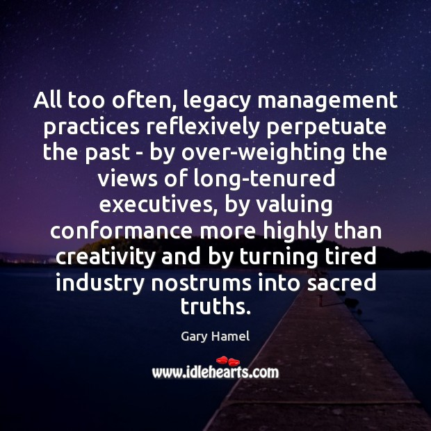 All too often, legacy management practices reflexively perpetuate the past – by Image
