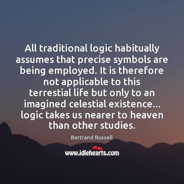Image, All traditional logic habitually assumes that precise symbols are being employed. It