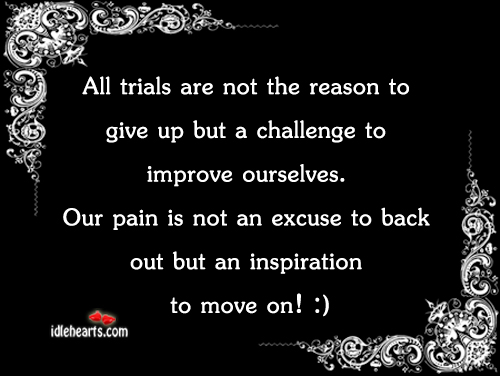 All Trails Are Not The Reason To Give Up But….