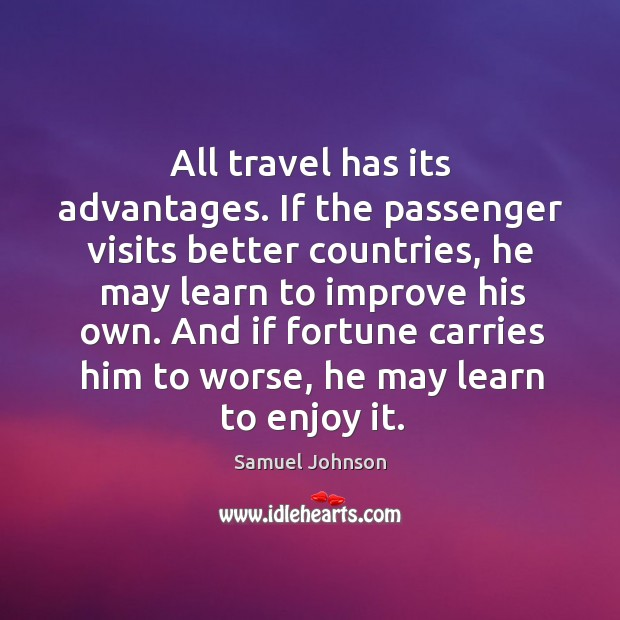 All travel has its advantages. If the passenger visits better countries Image