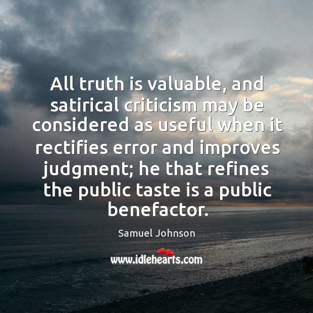 Image, All truth is valuable, and satirical criticism may be considered as useful