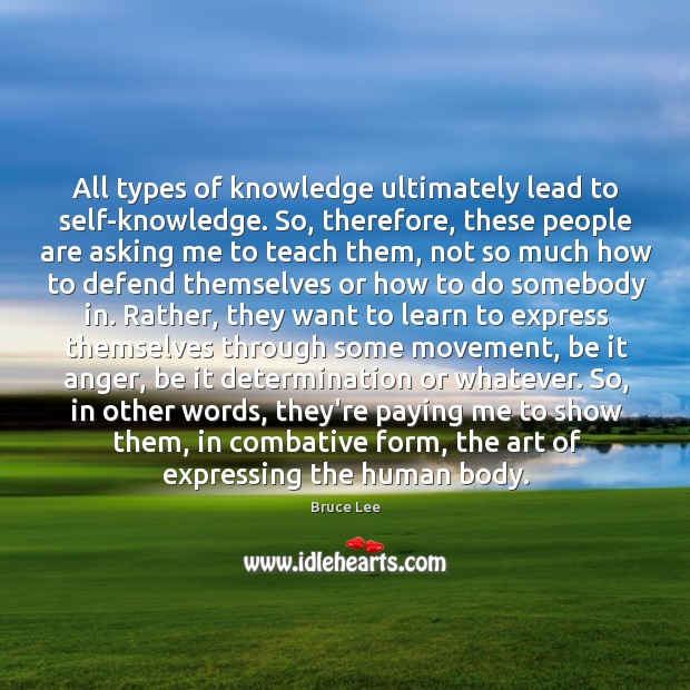 All types of knowledge ultimately lead to self-knowledge. So, therefore, these people Image