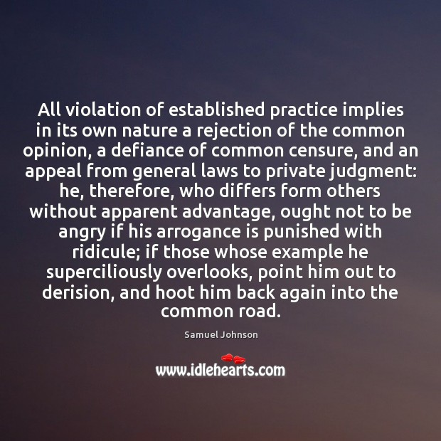 All violation of established practice implies in its own nature a rejection Samuel Johnson Picture Quote