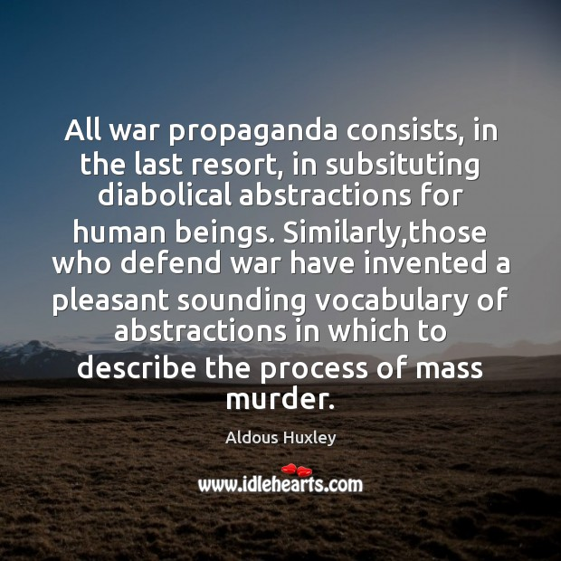 Image, All war propaganda consists, in the last resort, in subsituting diabolical abstractions