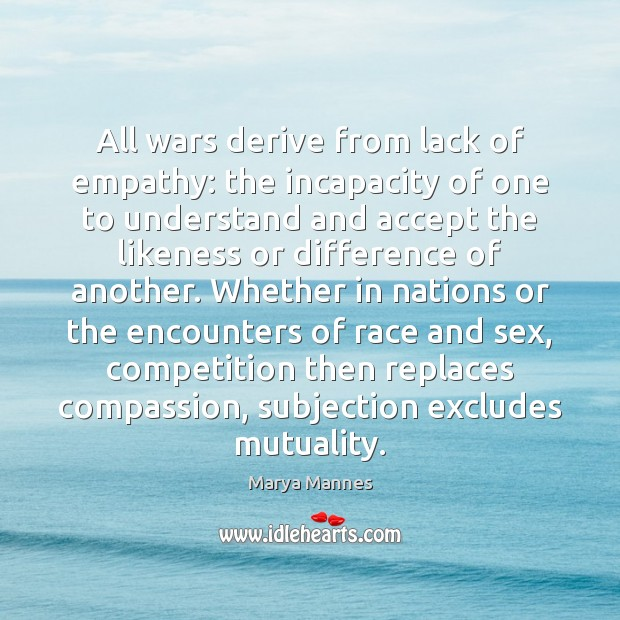 Image, All wars derive from lack of empathy: the incapacity of one to