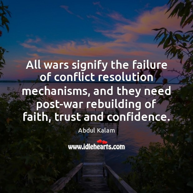 Image, All wars signify the failure of conflict resolution mechanisms, and they need
