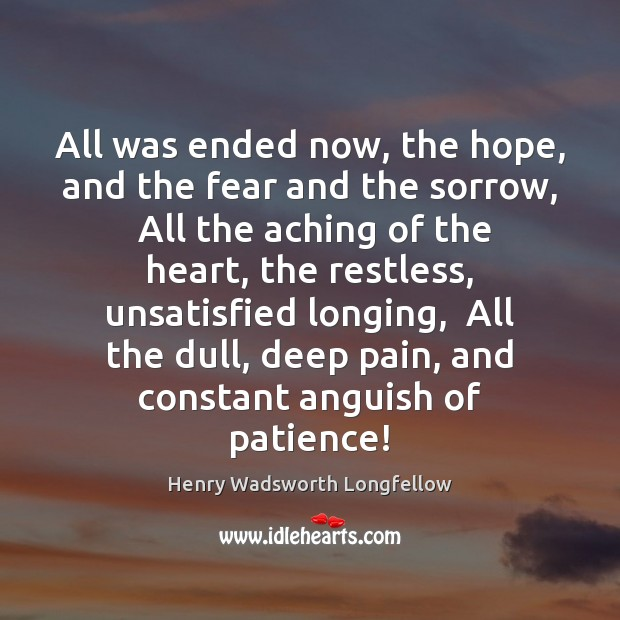 Image, All was ended now, the hope, and the fear and the sorrow,