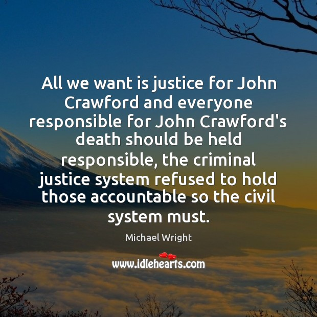 All we want is justice for John Crawford and everyone responsible for Image