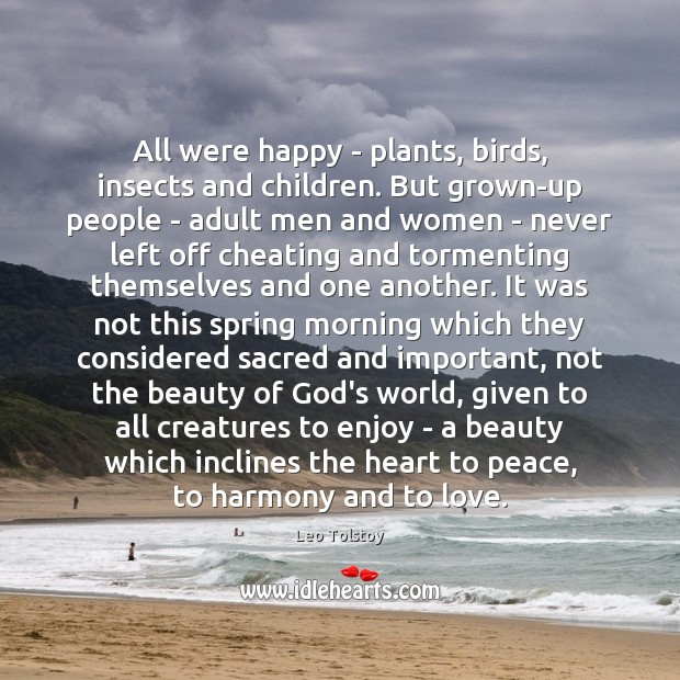 All were happy – plants, birds, insects and children. But grown-up people Image