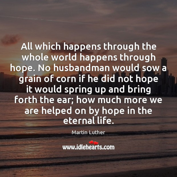 All which happens through the whole world happens through hope. No husbandman Image