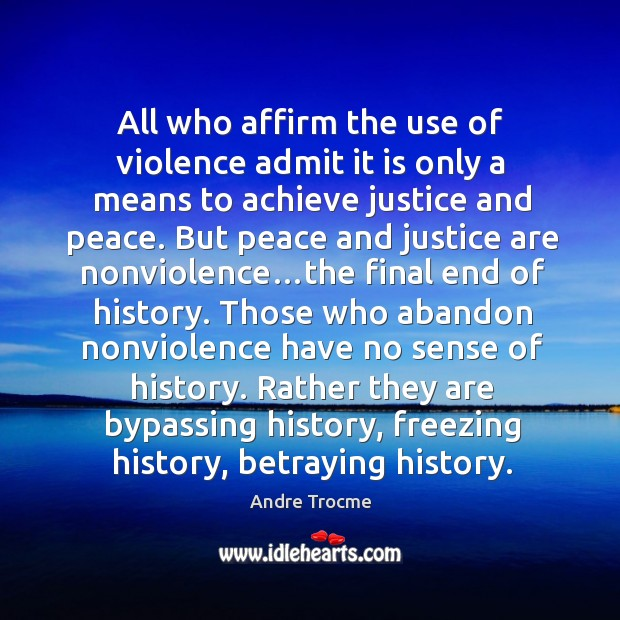 Image, All who affirm the use of violence admit it is only a means to achieve justice and peace.