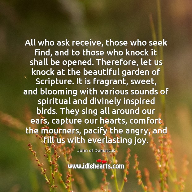 All who ask receive, those who seek find, and to those who John of Damascus Picture Quote