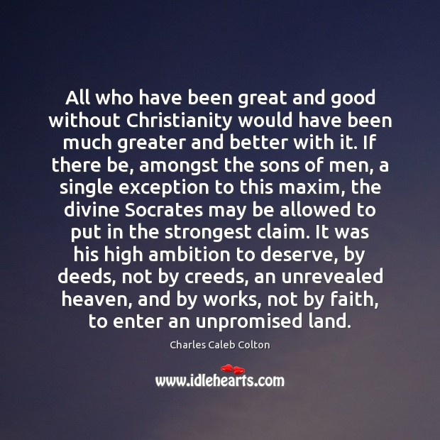 All who have been great and good without Christianity would have been Image