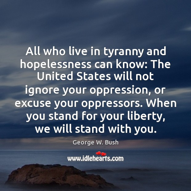 Image, All who live in tyranny and hopelessness can know: The United States