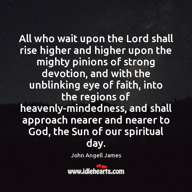 Image, All who wait upon the Lord shall rise higher and higher upon