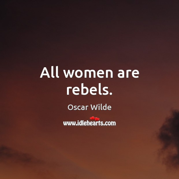Image, All women are rebels.