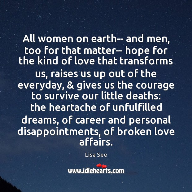 All women on earth– and men, too for that matter– hope for Lisa See Picture Quote