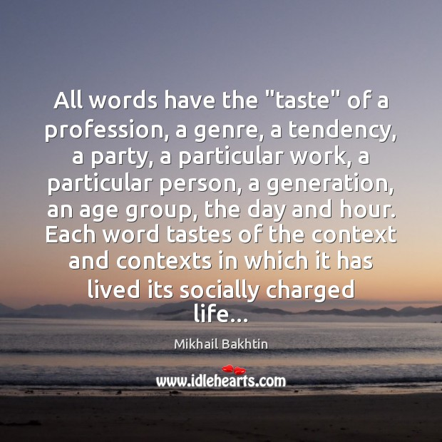 """All words have the """"taste"""" of a profession, a genre, a tendency, Image"""