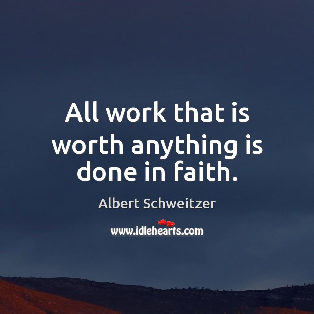 Image, All work that is worth anything is done in faith.