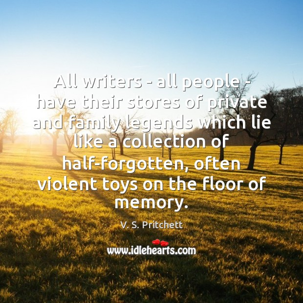 All writers – all people – have their stores of private and Image