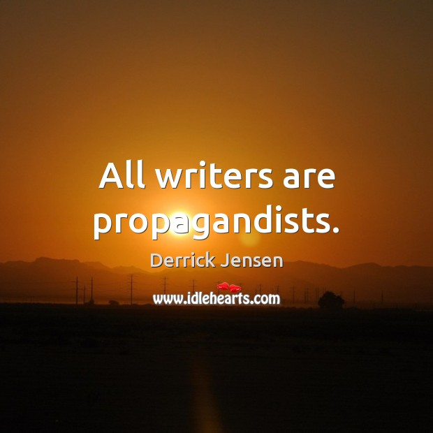Image, All writers are propagandists.