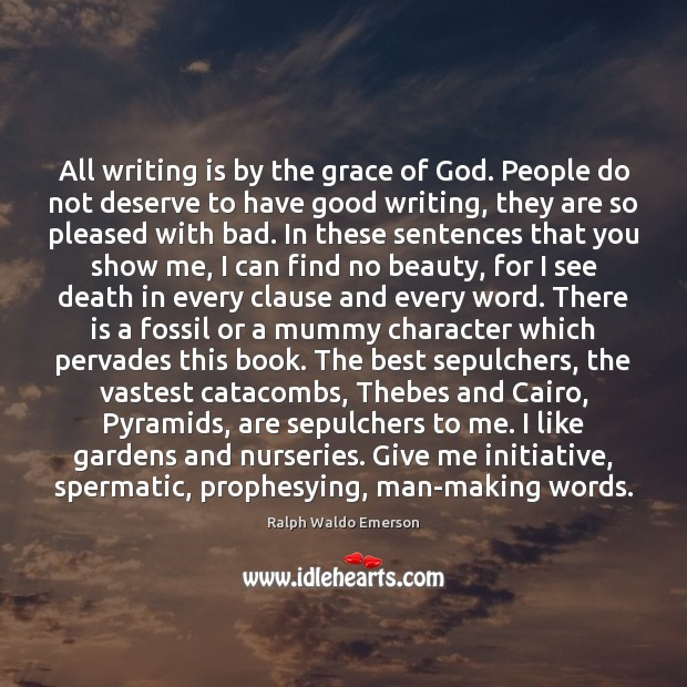 All writing is by the grace of God. People do not deserve Image